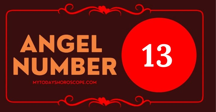 Angel Number 13 and It's Meaning
